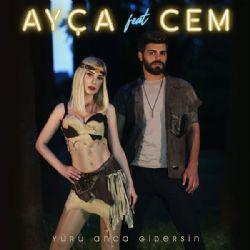 Ayça - Yürü Anca Gidersin (feat. Cem)
