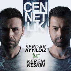 Serdar Ayyildiz - Cennetlik (feat. Kerem Keskin)