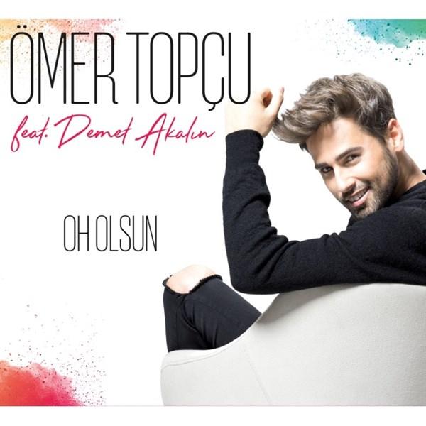 Ömer Topçu - Oh Olsun (feat. Demet Akalın)