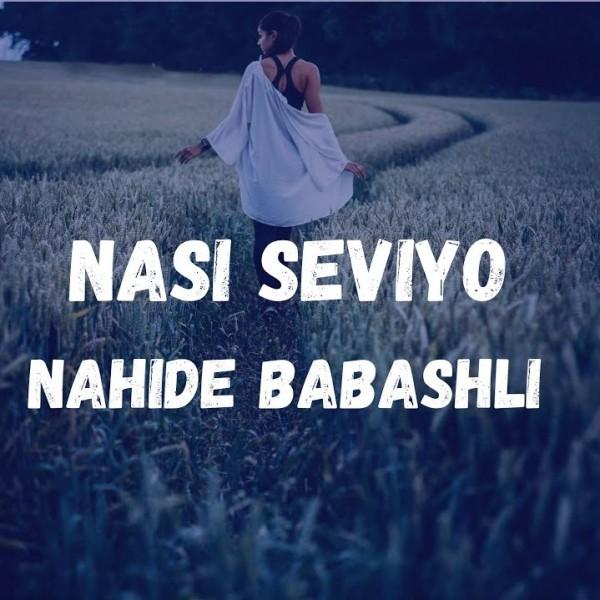 Nahide Babashli - Nası Seviyo