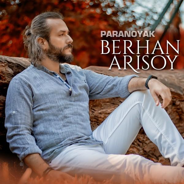 Berhan Arısoy - Paranoyak (Selim Topsakal Remix)