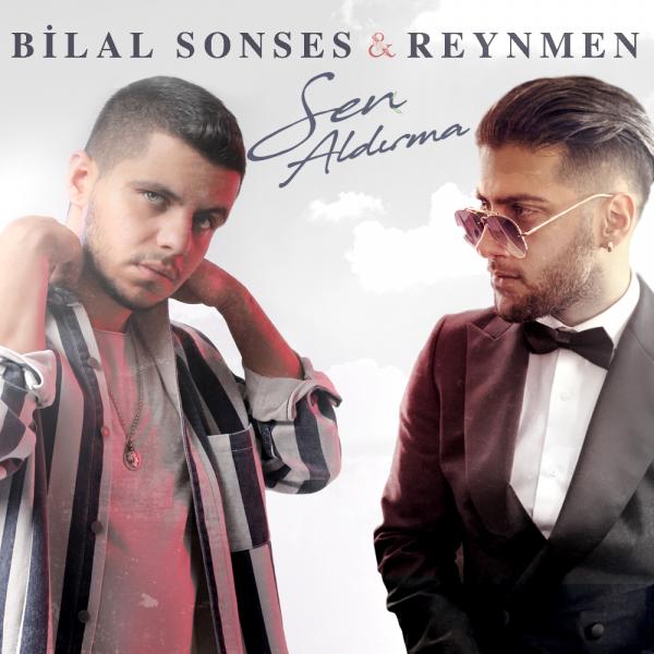 Bilal Sonses & Reynmen - Sen Aldırma