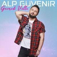 Alp Güvenir - Geçmedi Valla