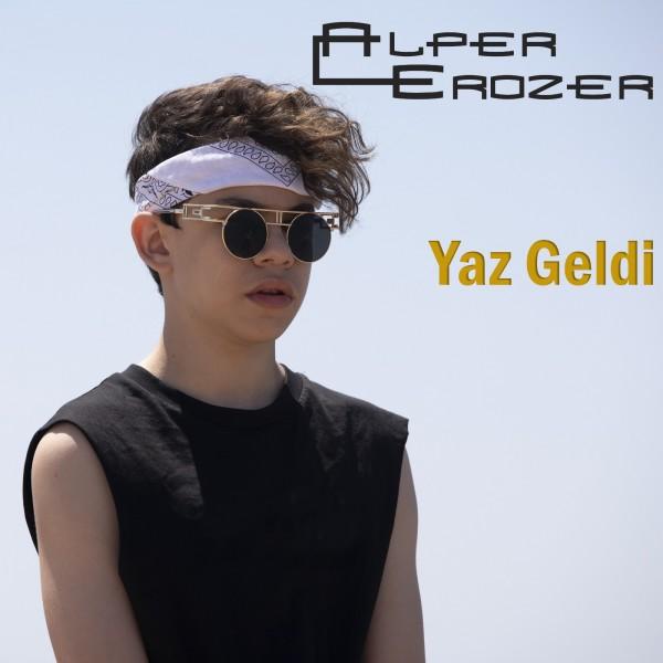 Alper Erozer - Yaz Geldi