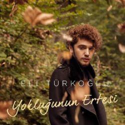 Eli Türkoğlu - Yokluğunun Ertesi
