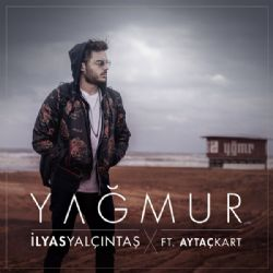 İlyas Yalçıntaş - Yağmur (feat. Aytaç Kart)
