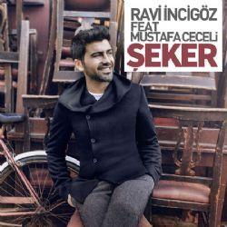 Ravi İncigöz - Şeker (feat. Mustafa Ceceli)