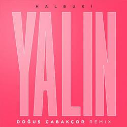 Yalın & Dogus Cabakcor - Halbuki (Doğuş Çabakçor Remix)