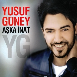 Yusuf Güney - Aşka İnat (feat. Rafet El Roman & Eren Atasoy)