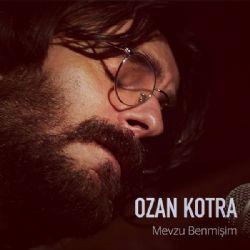 Ozan Kotra - Mevzu Benmişim