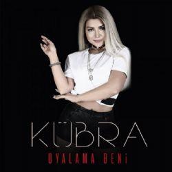 Kubra - Oyalama Beni