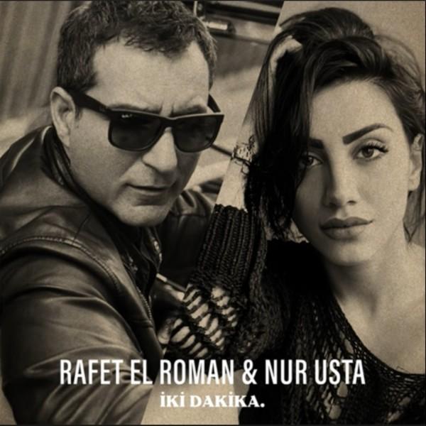 Rafet El Roman Feat Nur Usta Iki Dakika Dinle Radyonet Online Mp3 Muzik Dinle Ucretsiz Mp3 Indir