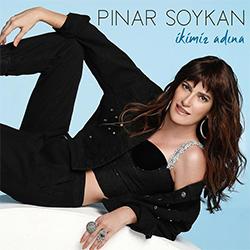 Pınar Soykan - İkimiz Adına