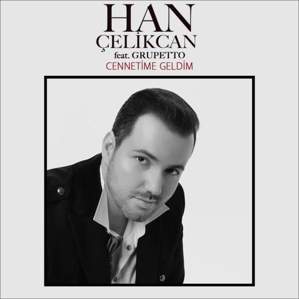 Han Çelikcan - Cennetime Geldim (feat. Grupetto)