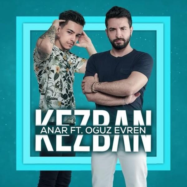 Anar - Kezban (feat. Oğuz Evren)