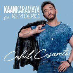 Kaan Karamaya - Cahil Cesareti (feat. İrem Derici)