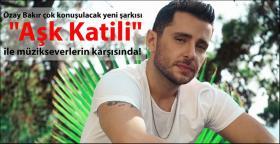 """""""AŞK KATİLİ"""" ÖZAY BAKIR…"""