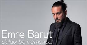 Emre Barut'tan 'Doldur Be Meyhaneci' Şarkısına Yepyeni Bir Yorum
