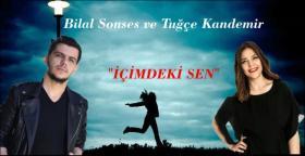 """Tuğçe Kandemir ve Bilal Sonses'ten """"İÇİMDEKİ SEN"""""""