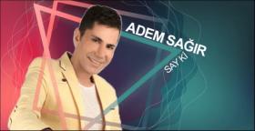 Adem Sağır, şimdi Say ki isimli  tekli çalışmasıyla yeniden müzik çalışmalarına hız kazandırdı.