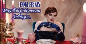 Esma Ersay: Maşallah Adlı Çalışmasını Anlatıyor ...
